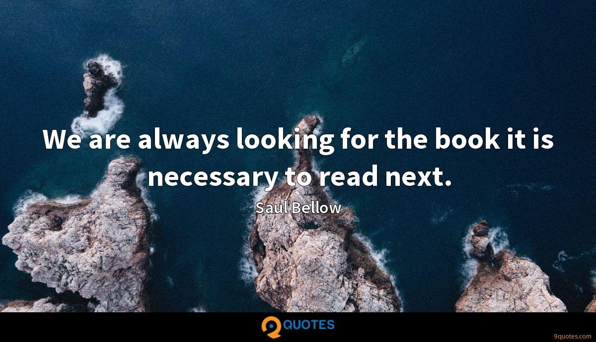 We are always looking for the book it is necessary to read next.