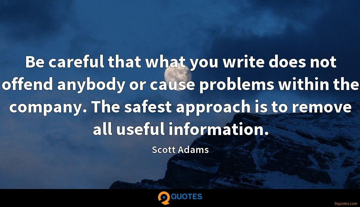 Be careful that what you write does not offend anybody or cause problems within the company. The safest approach is to remove all useful information.