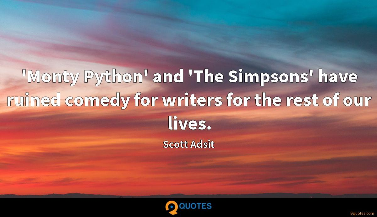 'Monty Python' and 'The Simpsons' have ruined comedy for writers for the rest of our lives.