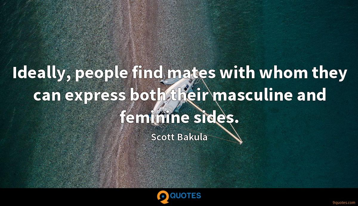 Ideally, people find mates with whom they can express both their masculine and feminine sides.