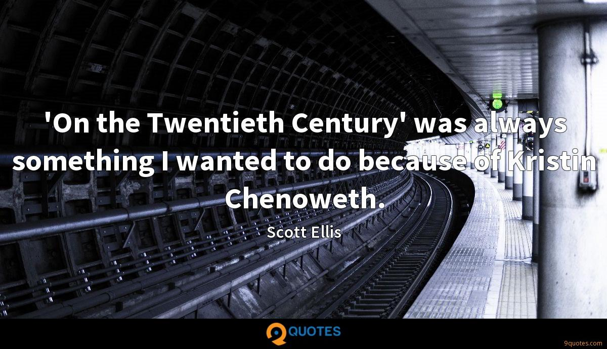 'On the Twentieth Century' was always something I wanted to do because of Kristin Chenoweth.
