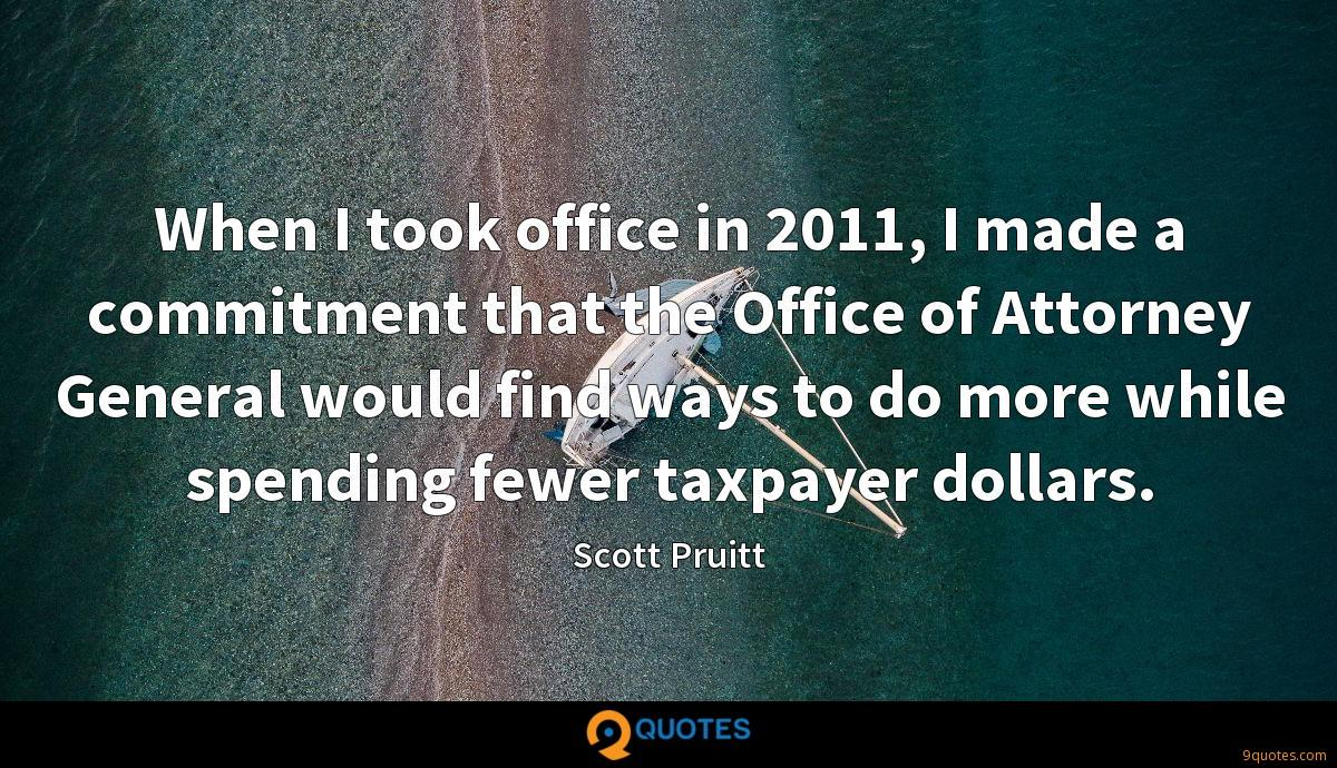 When I took office in 2011, I made a commitment that the Office of Attorney General would find ways to do more while spending fewer taxpayer dollars.