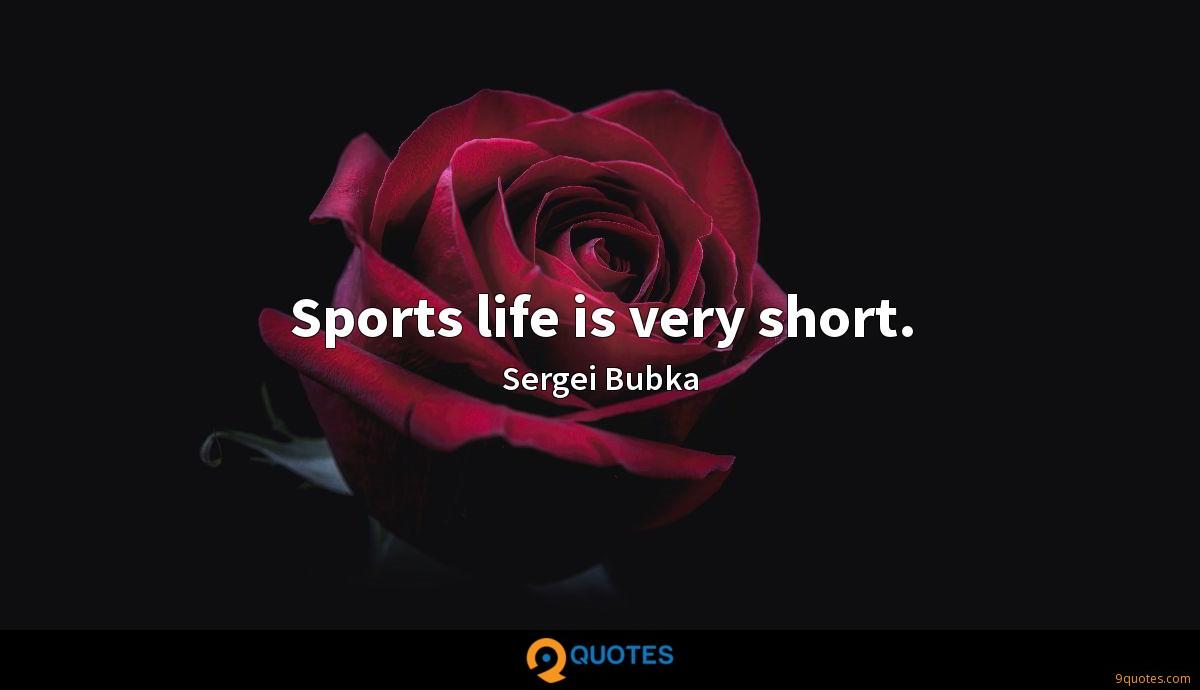 Sports life is very short.
