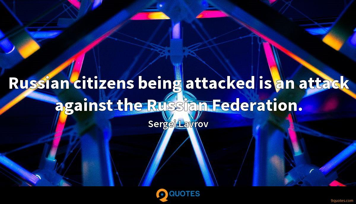 Russian citizens being attacked is an attack against the Russian Federation.