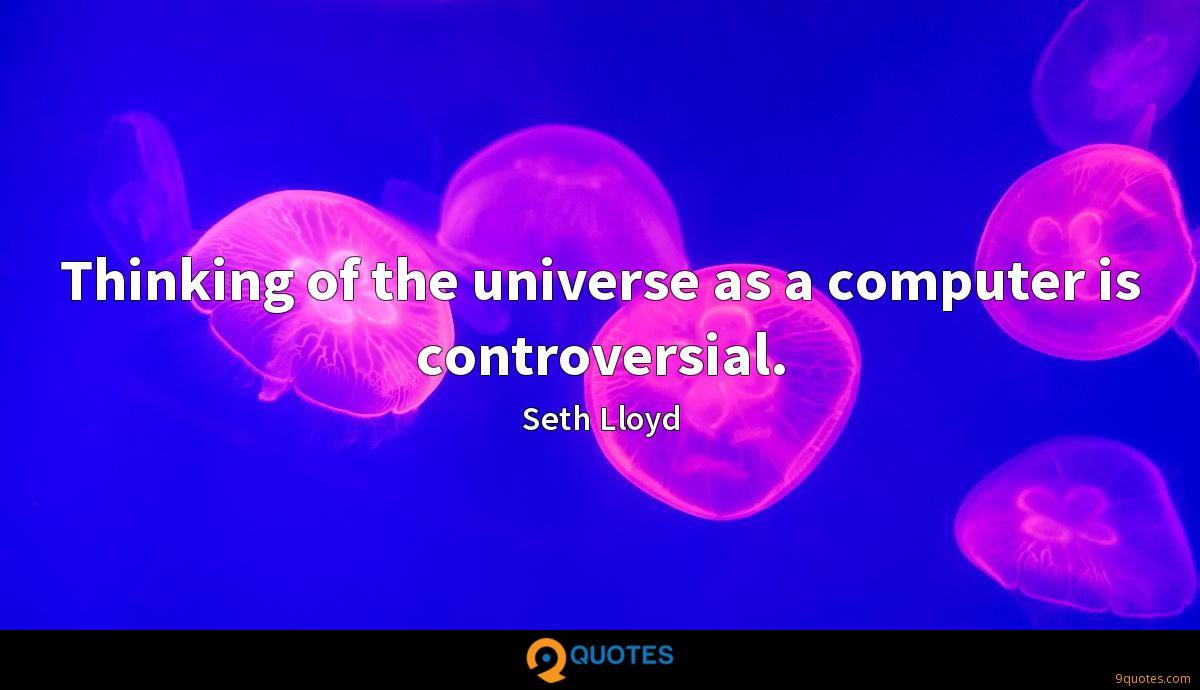 Thinking of the universe as a computer is controversial.