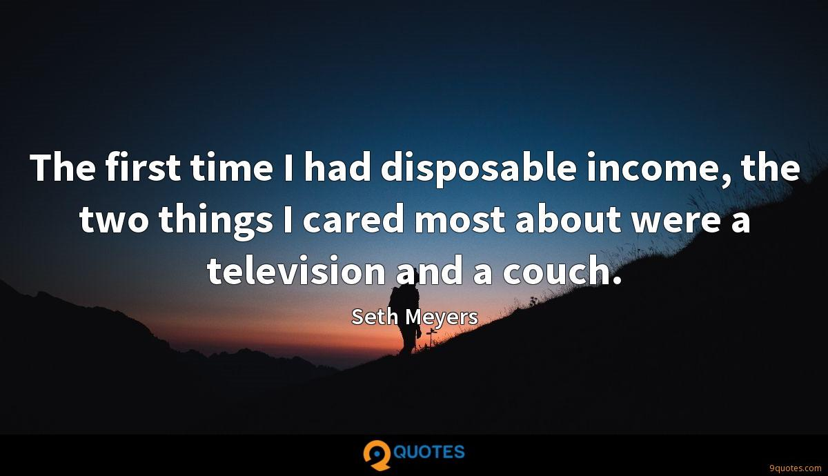 The first time I had disposable income, the two things I cared most about were a television and a couch.