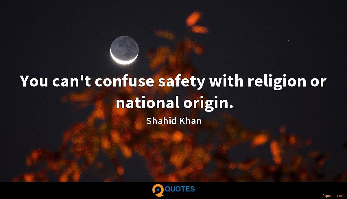 You can't confuse safety with religion or national origin.