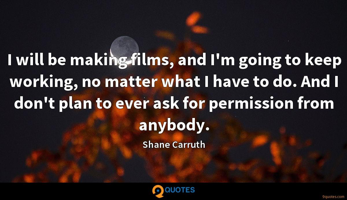 Shane Carruth quotes