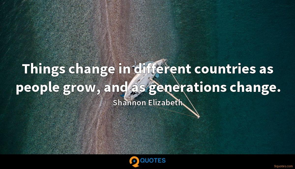 Things change in different countries as people grow, and as generations change.