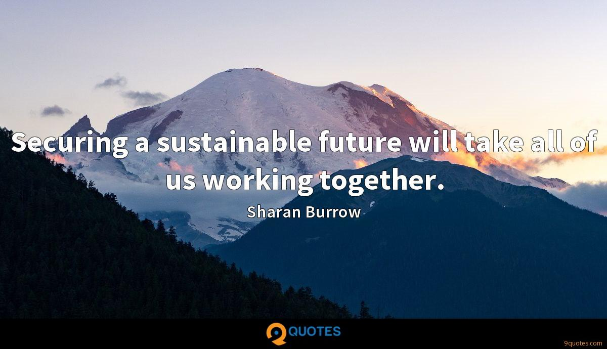 Securing a sustainable future will take all of us working together.