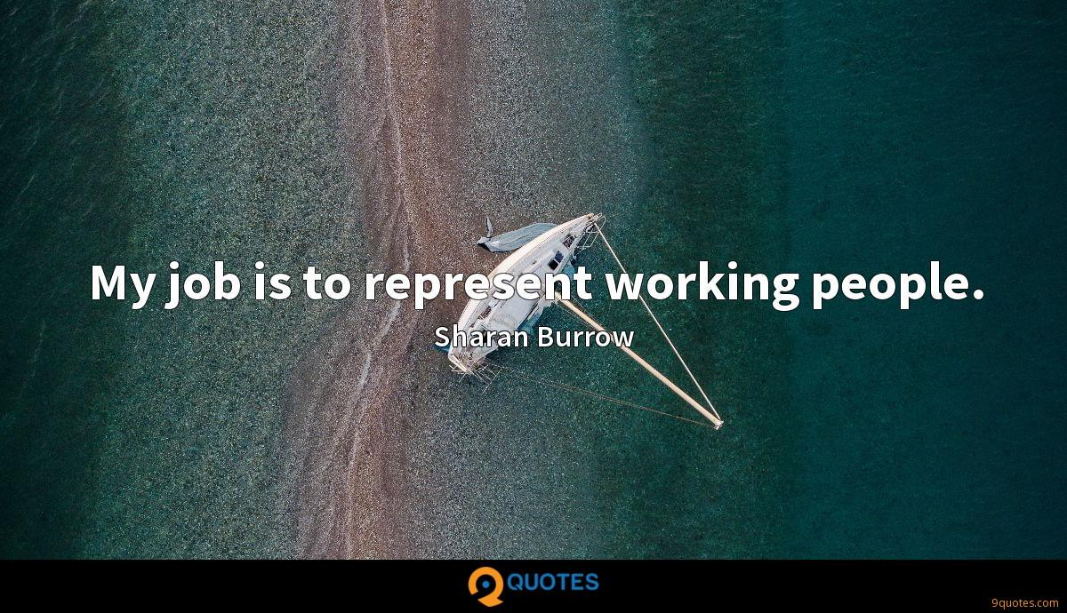 My job is to represent working people.