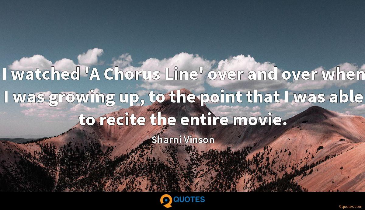 I watched 'A Chorus Line' over and over when I was growing up, to the point that I was able to recite the entire movie.