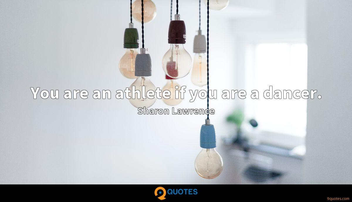 You are an athlete if you are a dancer.