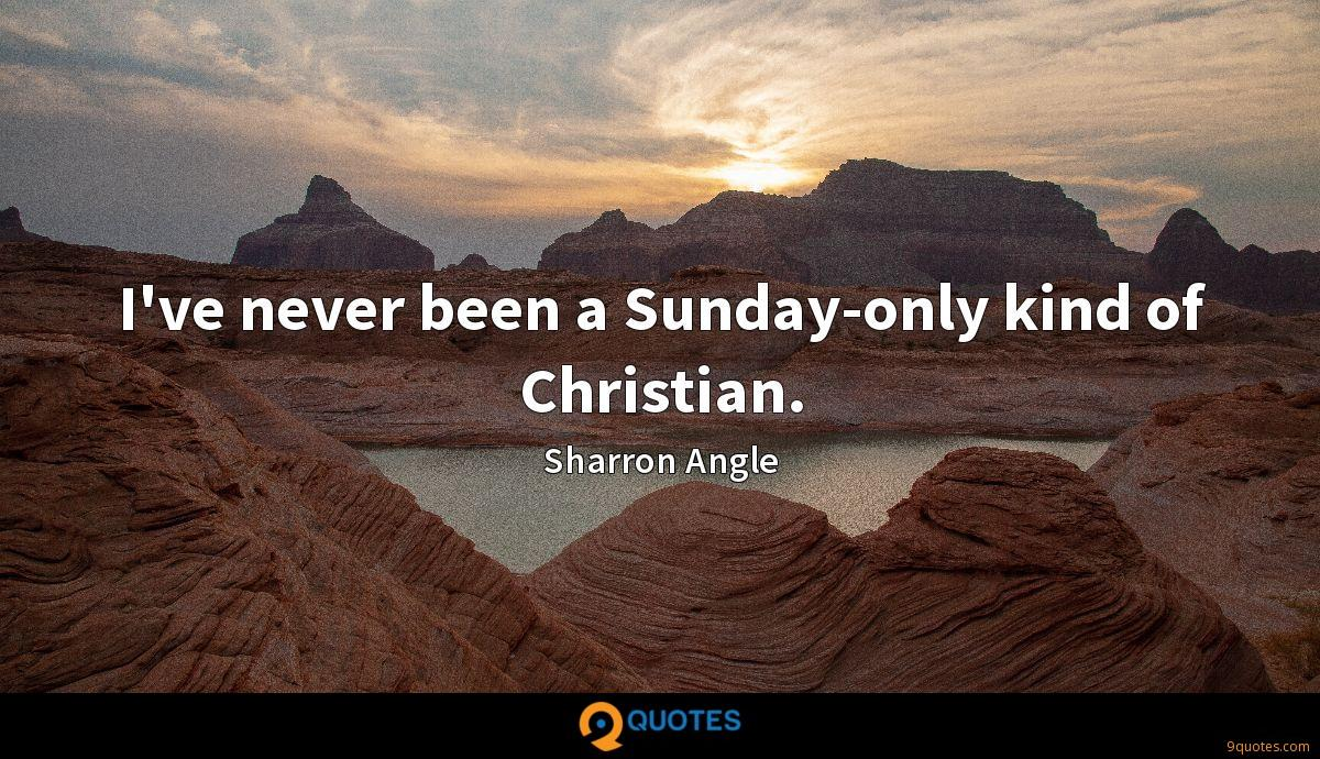 I've never been a Sunday-only kind of Christian.