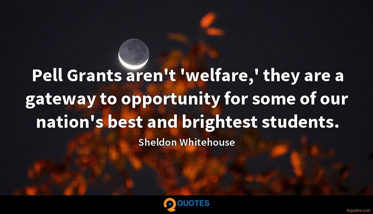 Pell Grants aren't 'welfare,' they are a gateway to opportunity for some of our nation's best and brightest students.