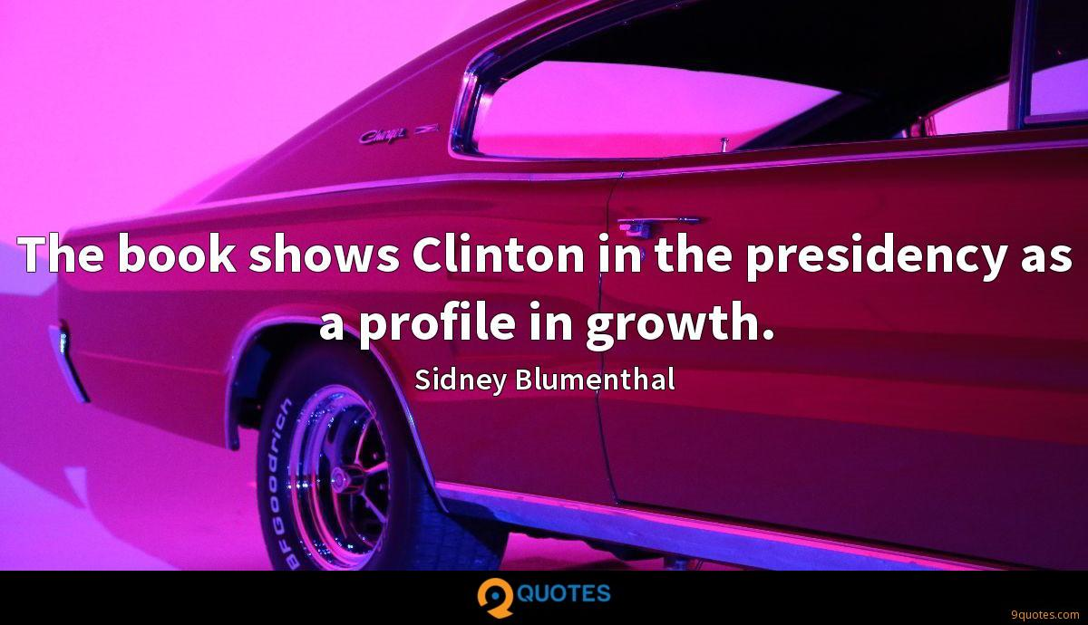 The book shows Clinton in the presidency as a profile in growth.