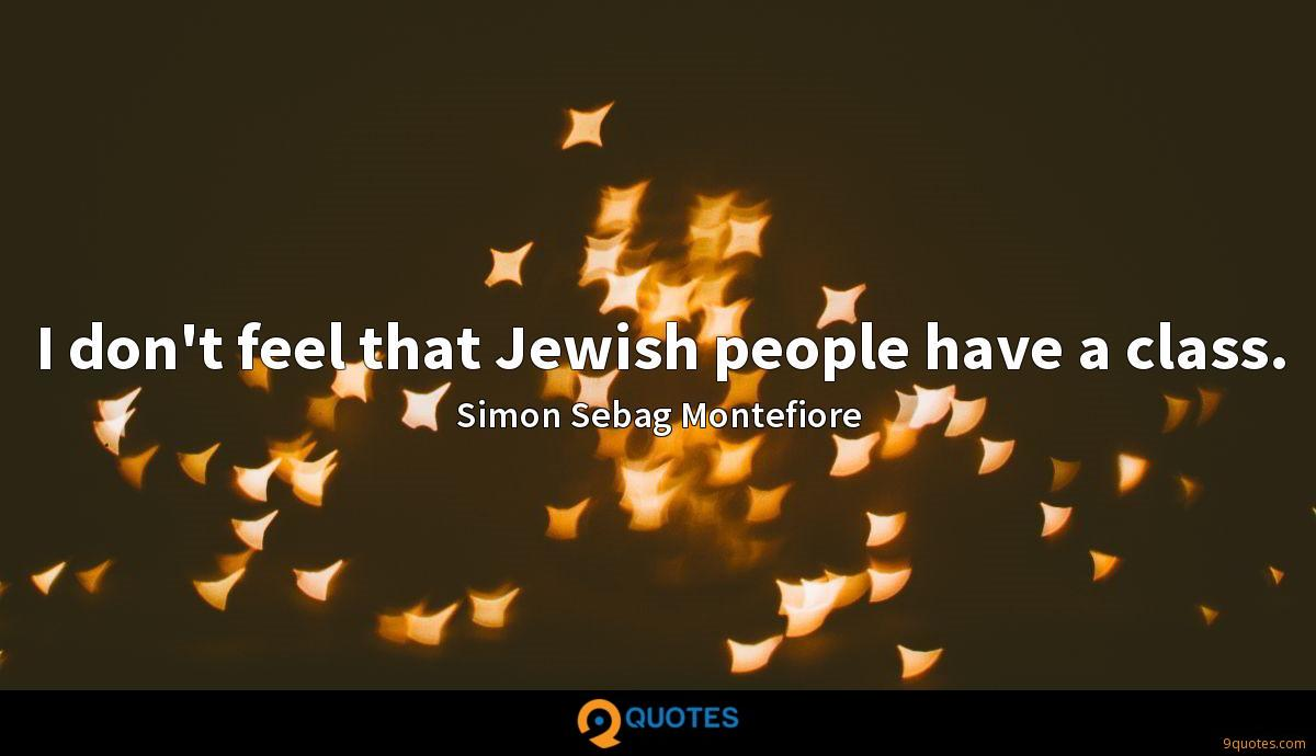 I don't feel that Jewish people have a class.