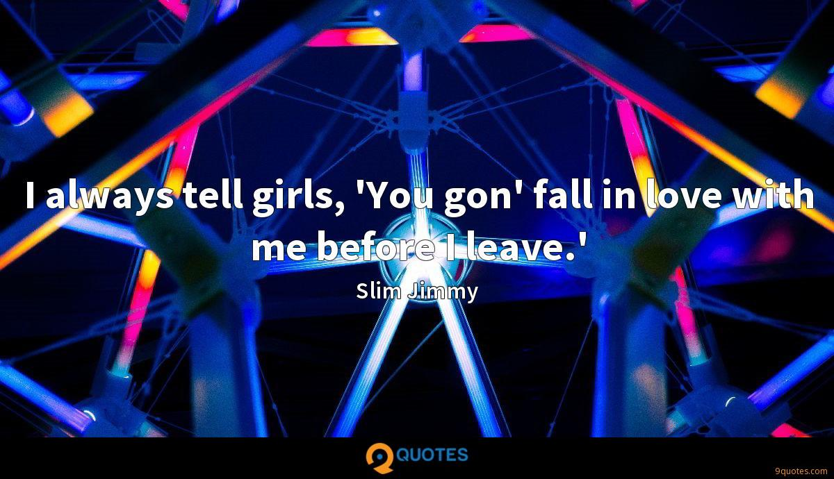 Slim Jimmy quotes