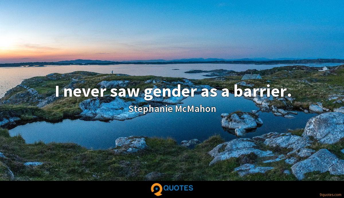 I never saw gender as a barrier.