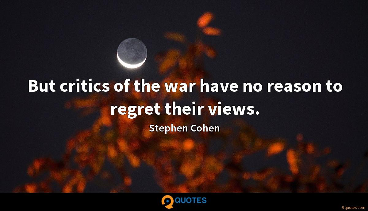 But critics of the war have no reason to regret their views.