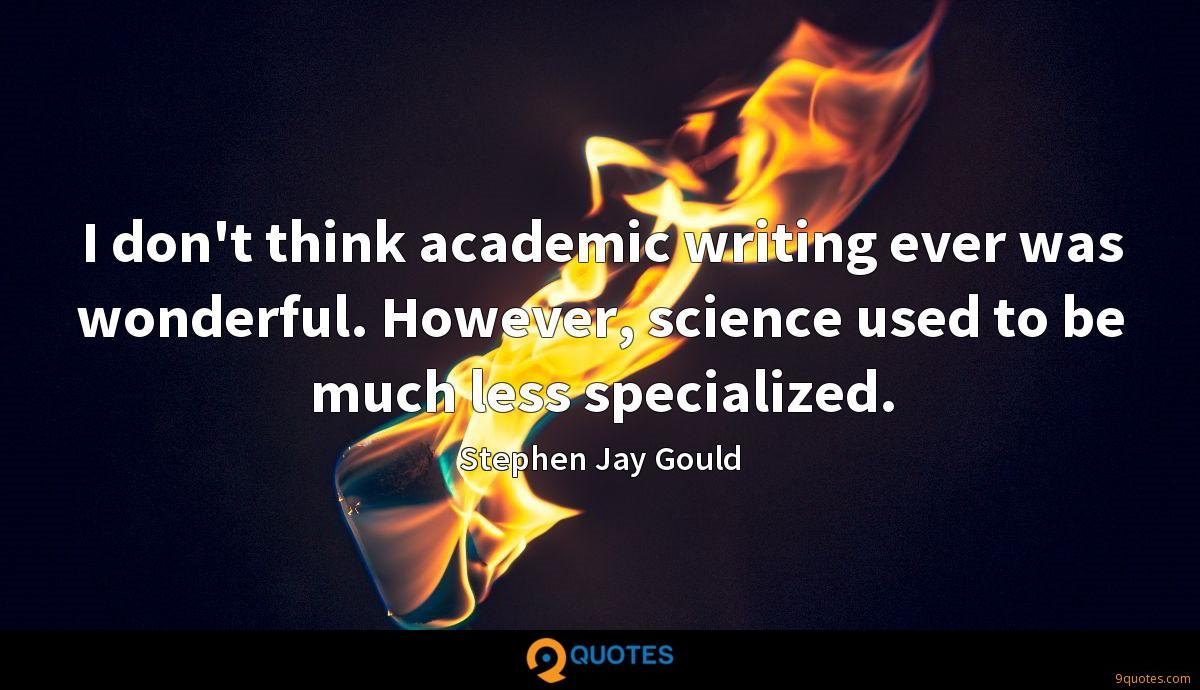 I don't think academic writing ever was wonderful. However, science used to be much less specialized.
