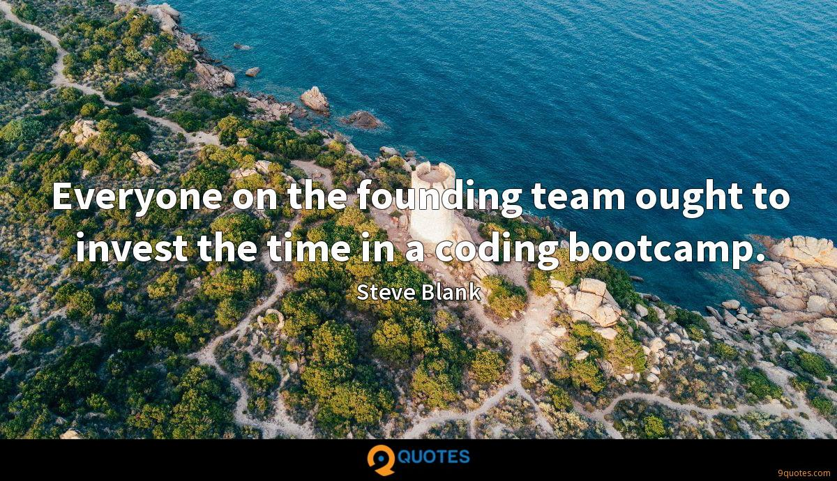 Everyone on the founding team ought to invest the time in a coding bootcamp.