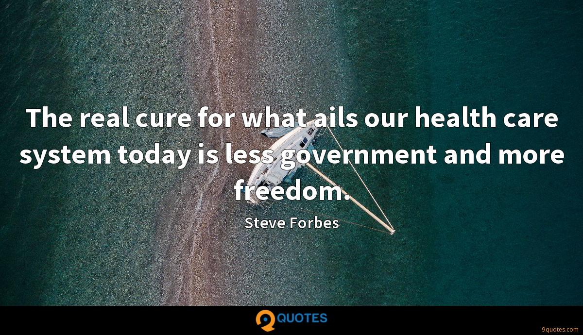 The real cure for what ails our health care system today is less government and more freedom.