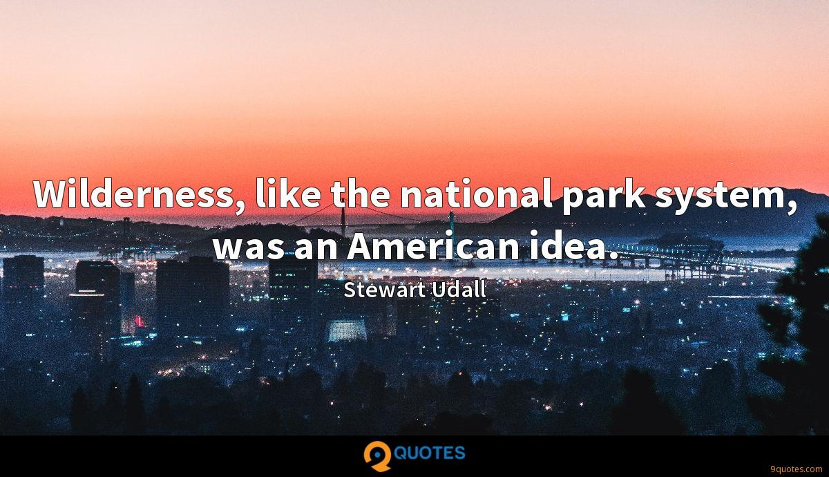 Wilderness, like the national park system, was an American idea.
