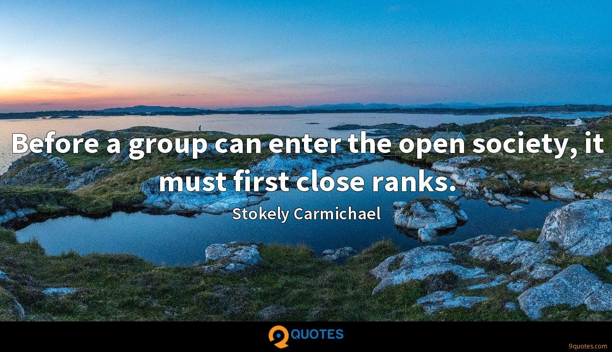 Before a group can enter the open society, it must first close ranks.