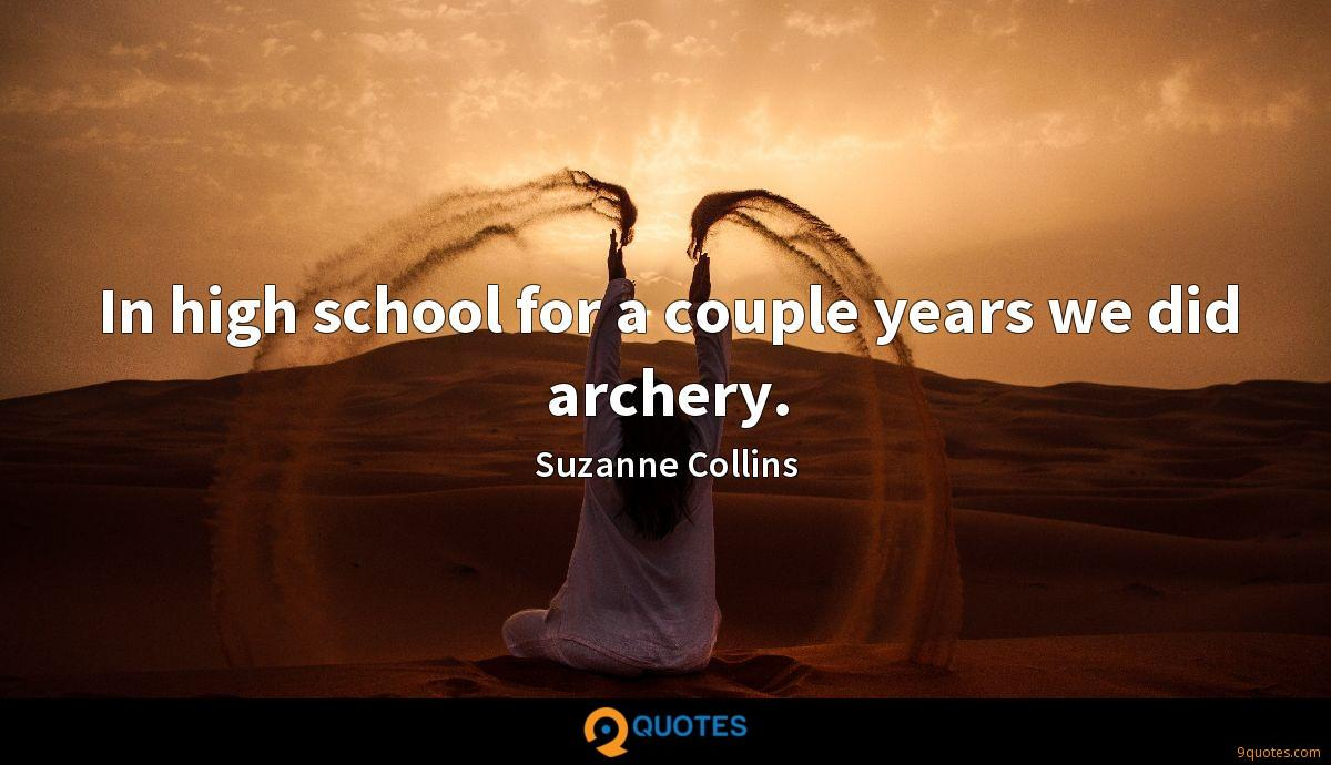 In high school for a couple years we did archery.