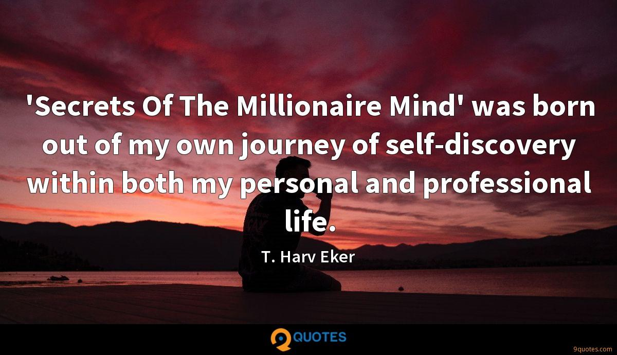 'Secrets Of The Millionaire Mind' was born out of my own journey of self-discovery within both my personal and professional life.