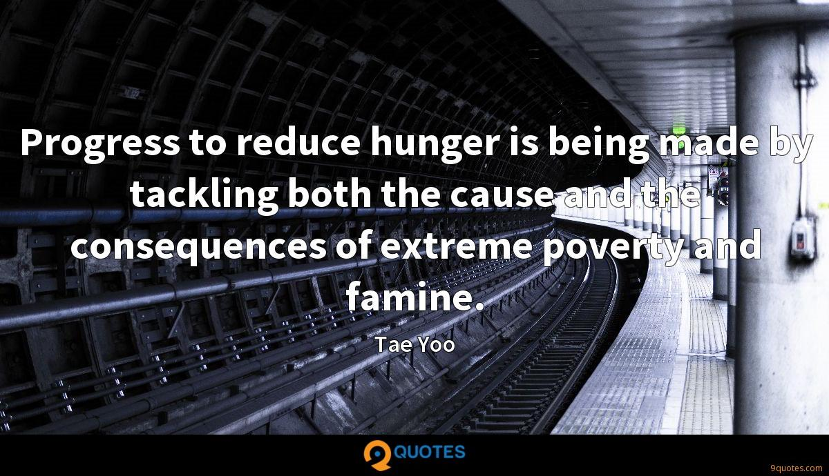 Progress to reduce hunger is being made by tackling both the cause and the consequences of extreme poverty and famine.
