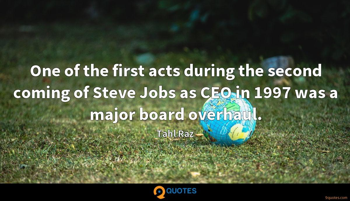 One of the first acts during the second coming of Steve Jobs as CEO in 1997 was a major board overhaul.