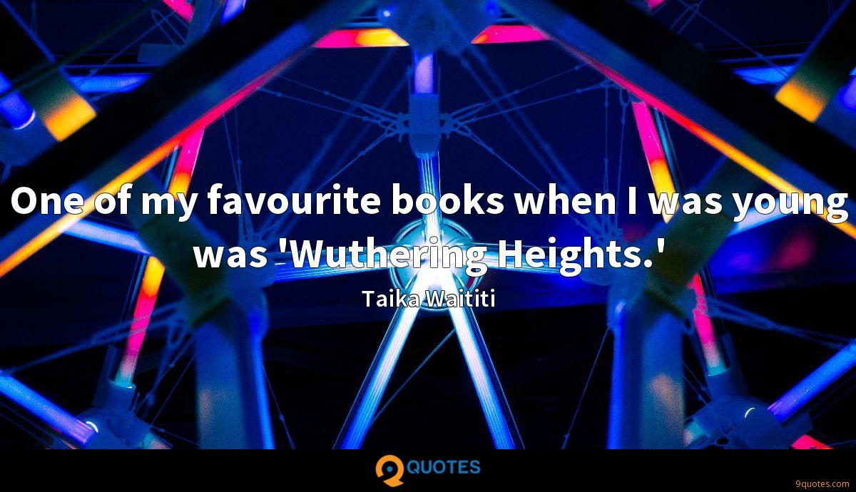One of my favourite books when I was young was 'Wuthering Heights.'