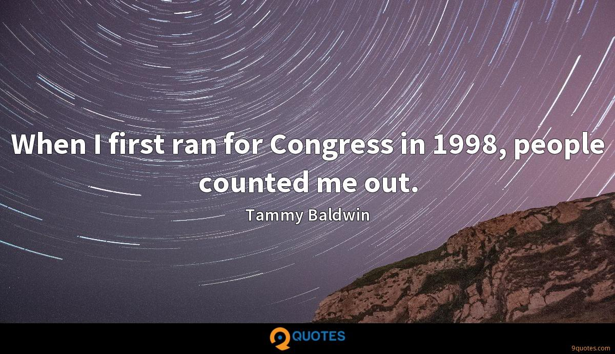 When I first ran for Congress in 1998, people counted me out.