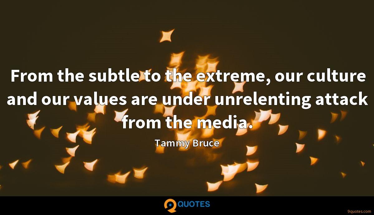From the subtle to the extreme, our culture and our values are under unrelenting attack from the media.