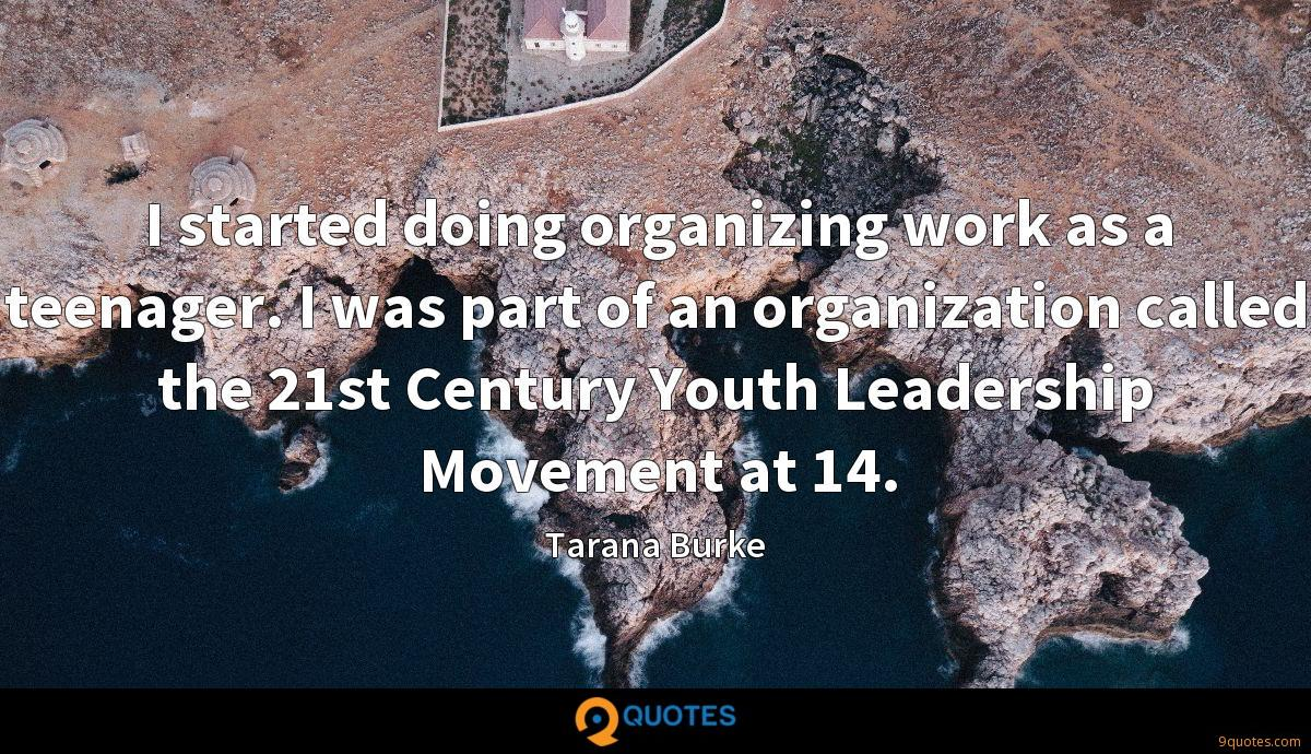 I started doing organizing work as a teenager. I was part of an organization called the 21st Century Youth Leadership Movement at 14.