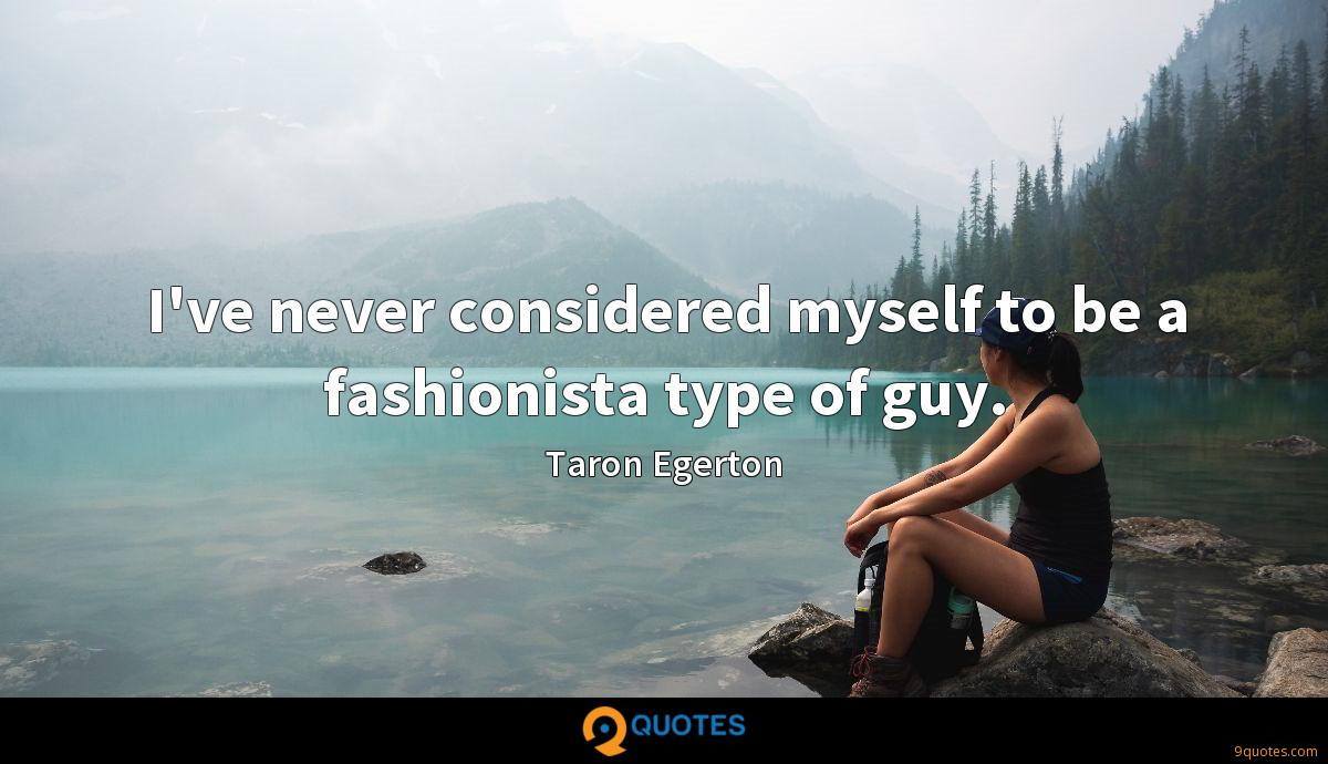 I've never considered myself to be a fashionista type of guy.
