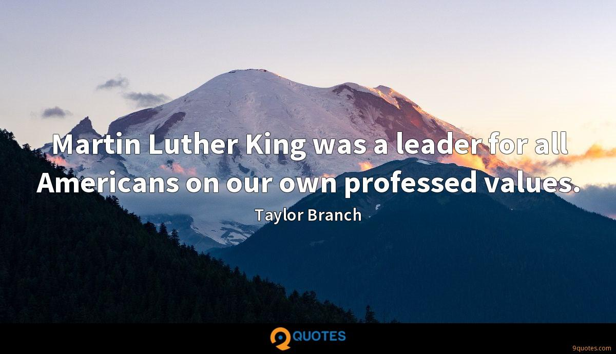 Martin Luther King was a leader for all Americans on our own professed values.