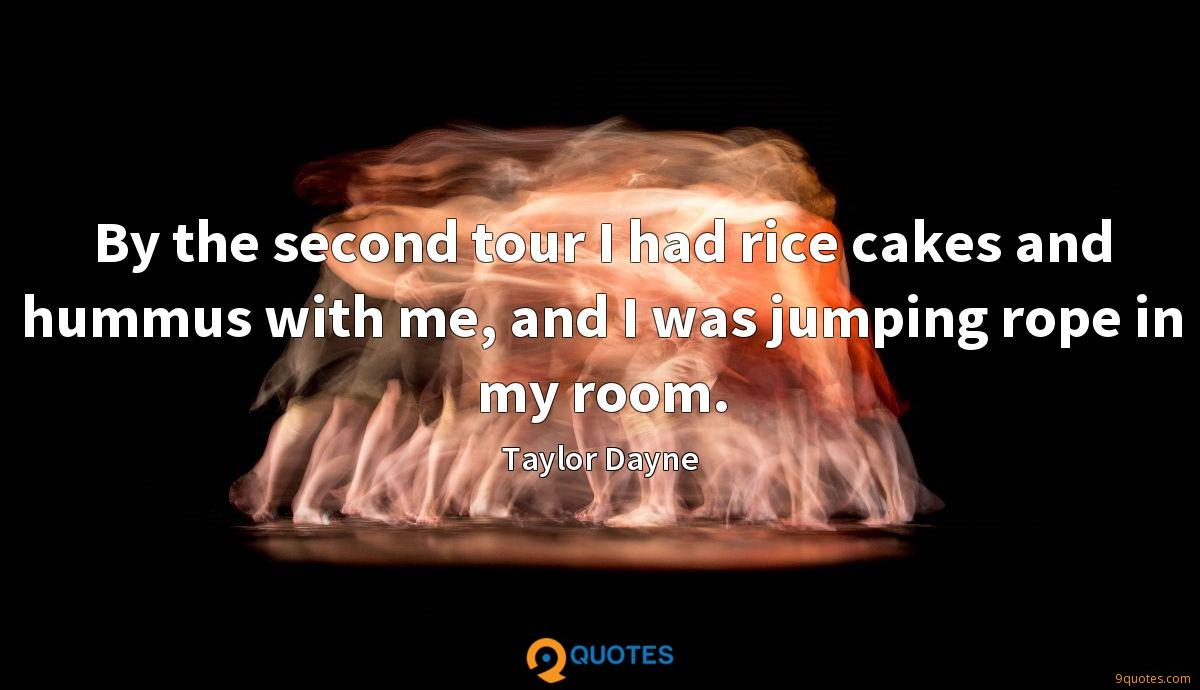By the second tour I had rice cakes and hummus with me, and I was jumping rope in my room.