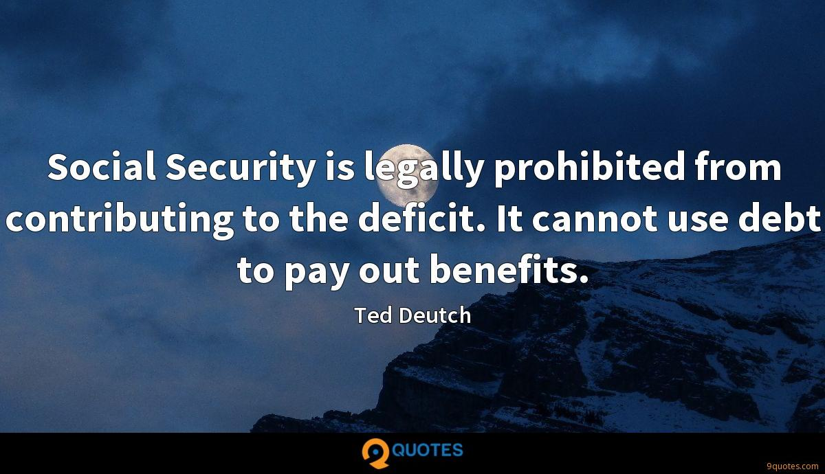 Social Security is legally prohibited from contributing to the deficit. It cannot use debt to pay out benefits.