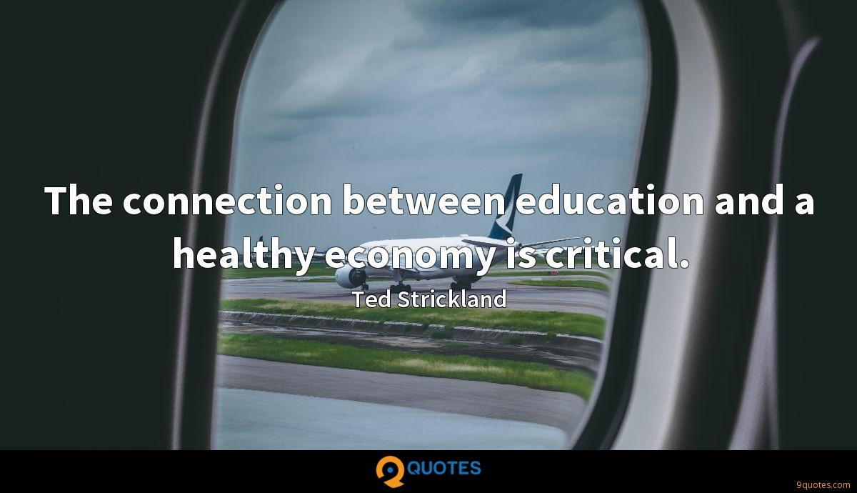 The connection between education and a healthy economy is critical.