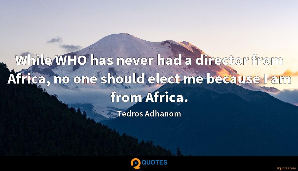 Tedros Adhanom quotes