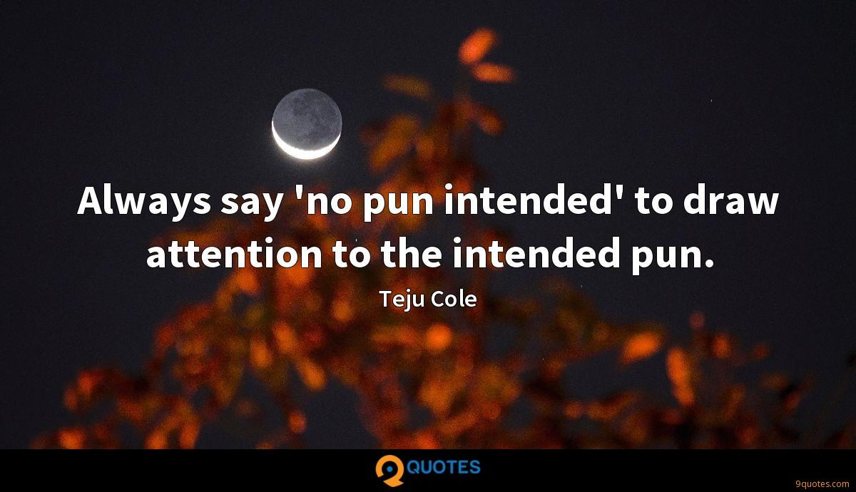Teju Cole quotes