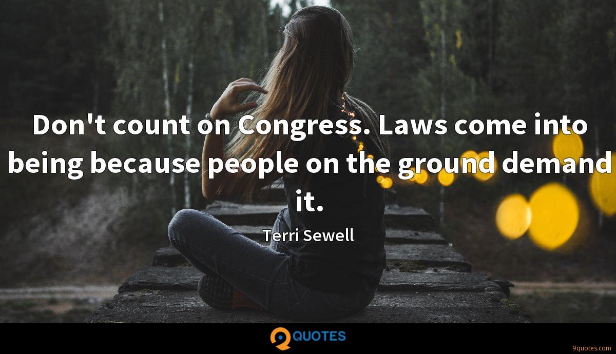 Don't count on Congress. Laws come into being because people on the ground demand it.