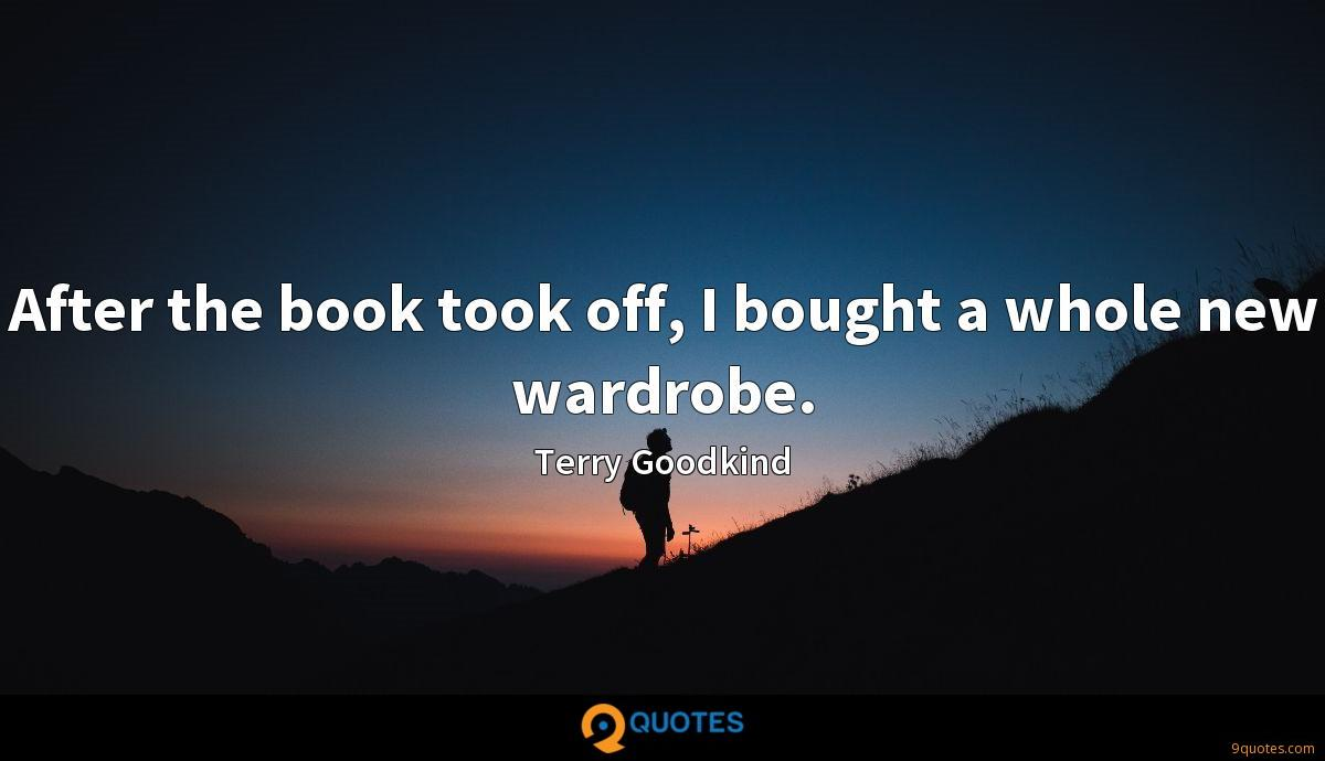 After the book took off, I bought a whole new wardrobe.