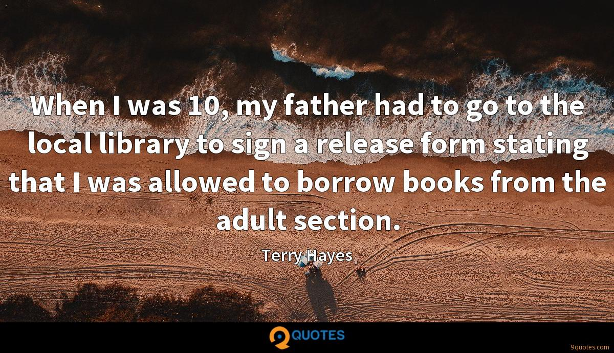 When I was 10, my father had to go to the local library to sign a release form stating that I was allowed to borrow books from the adult section.
