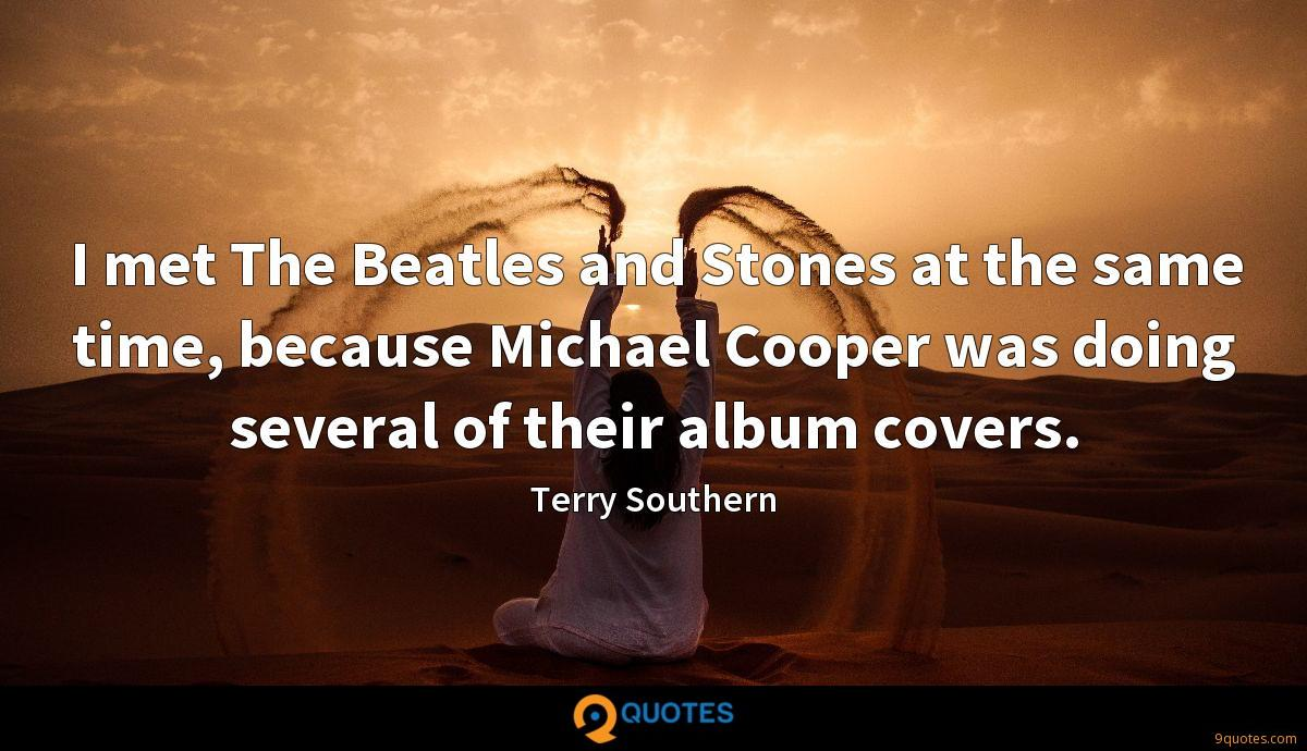 I met The Beatles and Stones at the same time, because Michael Cooper was doing several of their album covers.