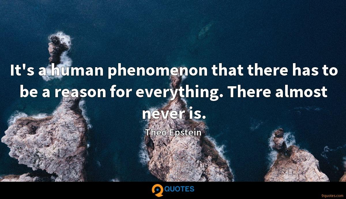 It's a human phenomenon that there has to be a reason for everything. There almost never is.