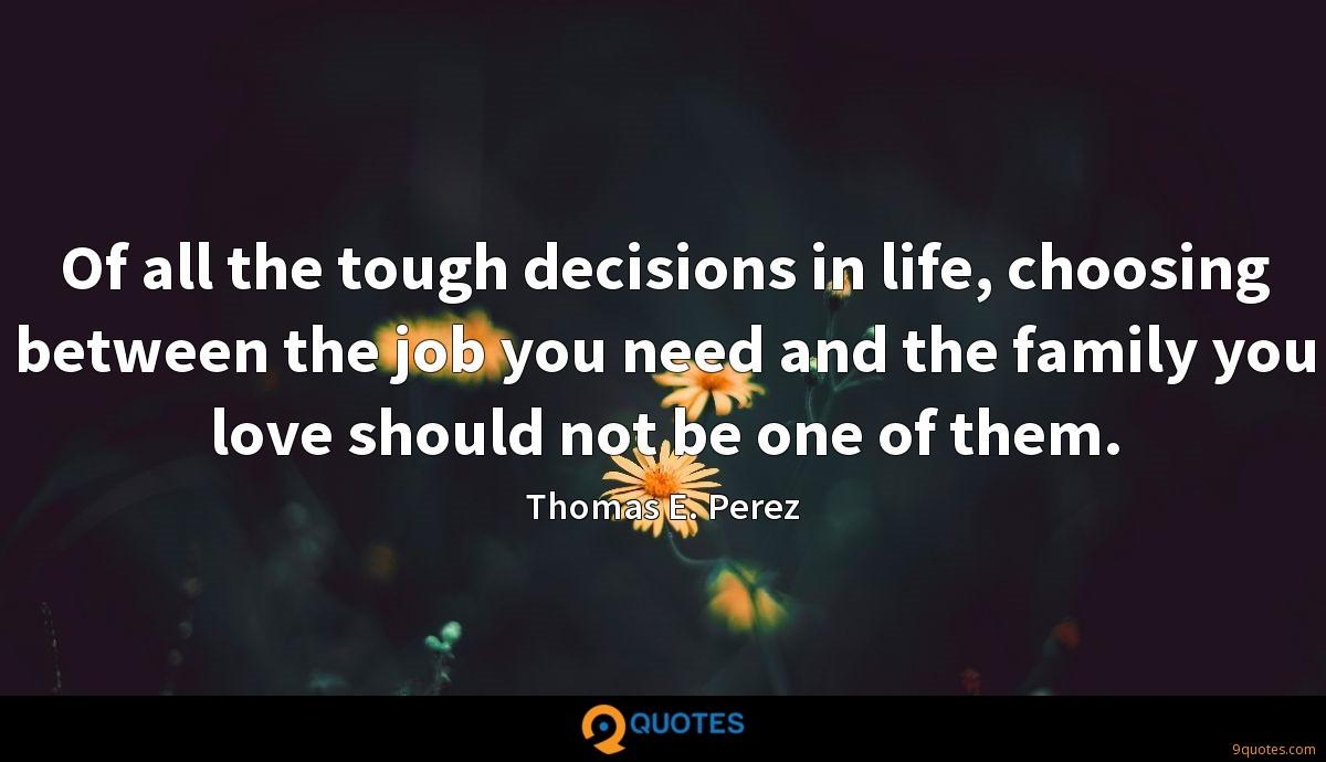 Of all the tough decisions in life, choosing between the job you need and the family you love should not be one of them.